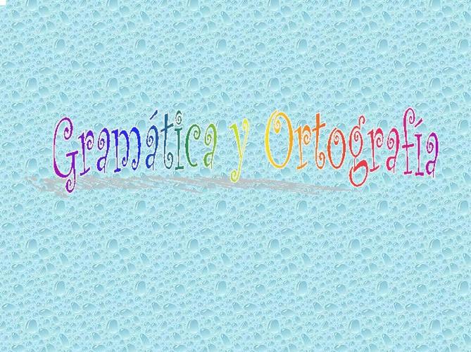 Lengua gramática y ortografía.