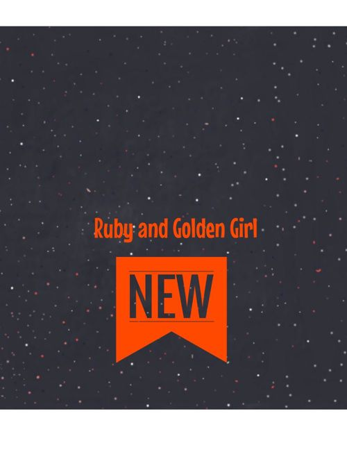 Ruby and Golden Girl