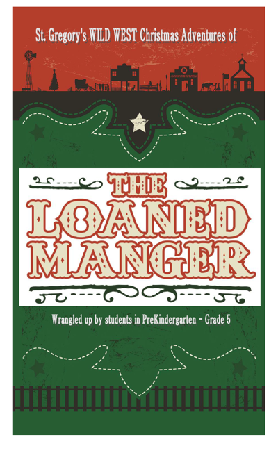 The Loaned Manger - St. Gregory School Production