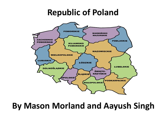 Republic of Poland By Mason Morland and Aayush Singh