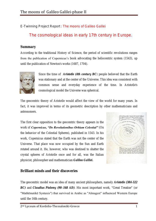 The cosmological ideas in early 17th century in Europe.