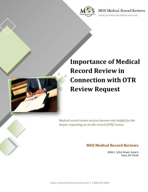 Importance of Medical Record Review in Connection with OTR Revie