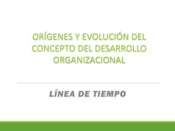 ORÍGENES Y EVOLUCIÓN DEL CONCEPTO DEL DESARROLLO ORGANIZACIO