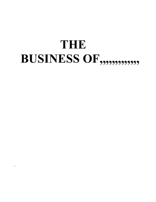 THE BUSINESS OF,,,,,,,,,