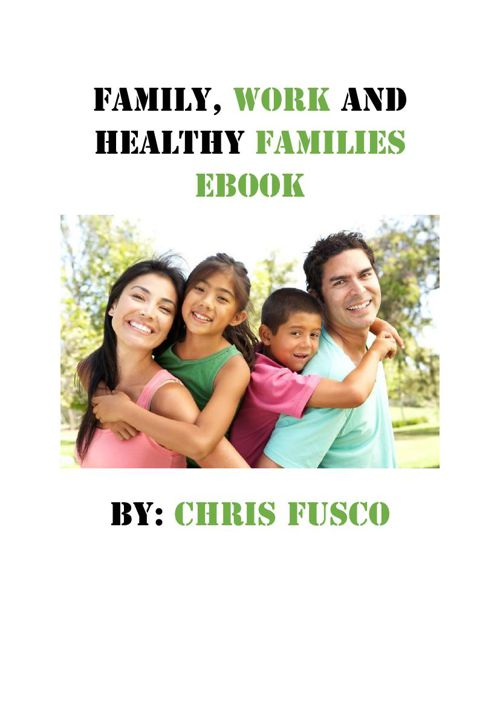 Family, Work and Healthy Families Ebook by Chris Fusco