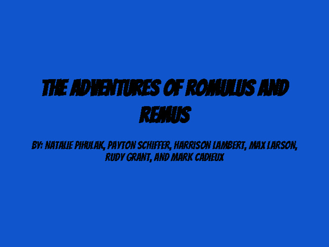 Romulus and Remus Period 1