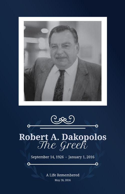 Robert A. Dakopolos: A Life Remembered
