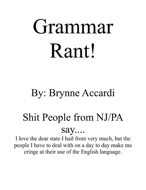 Grammar Rant!!!