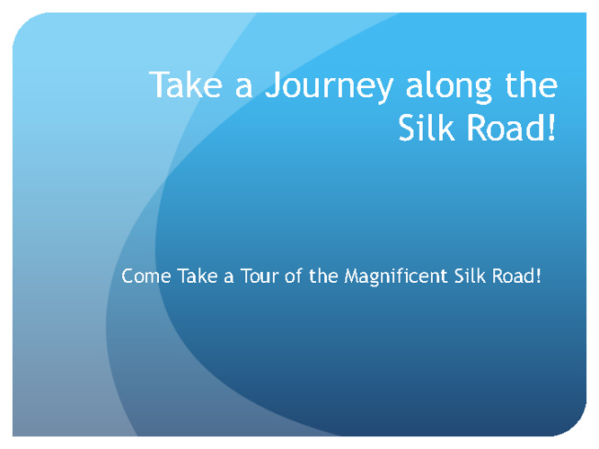 Take a Journey on the Silk Road!