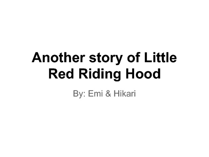 Another story of Little Red Riding Hood