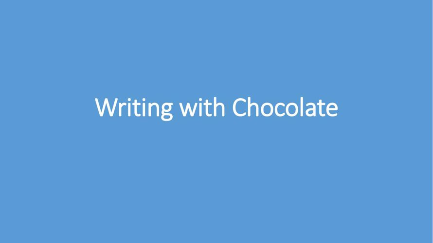 1st grade - Writing with Chocolate