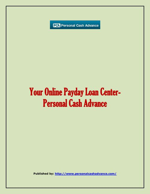 Your Online Payday Loan Center- Personal Cash Advance