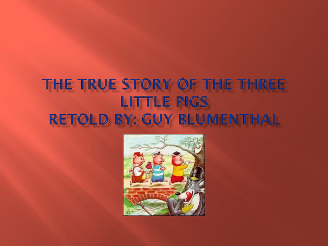 true story of three little pigs
