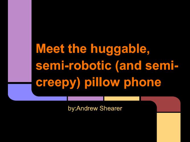Pillow phone