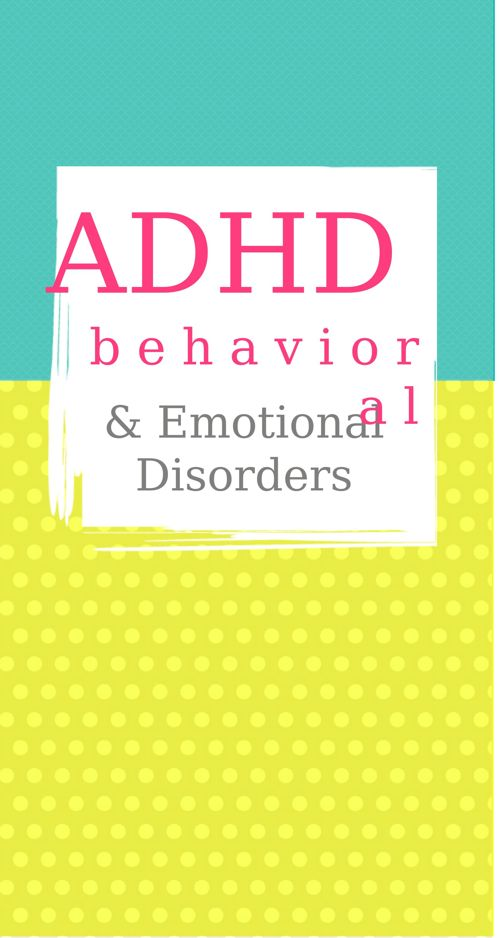 ADHD, Emotional, and Behavioral Disorders