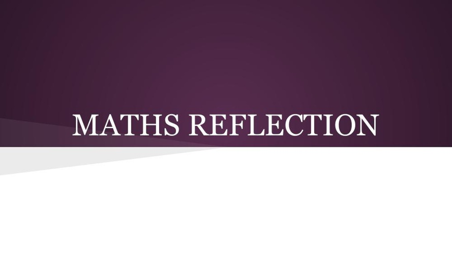 Maths reflection  (2)