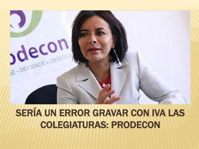 Sería un error gravar con IVA las colegiaturas: Prodecon