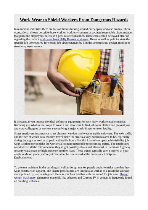 Work Wear to Shield Workers From Dangerous Hazards