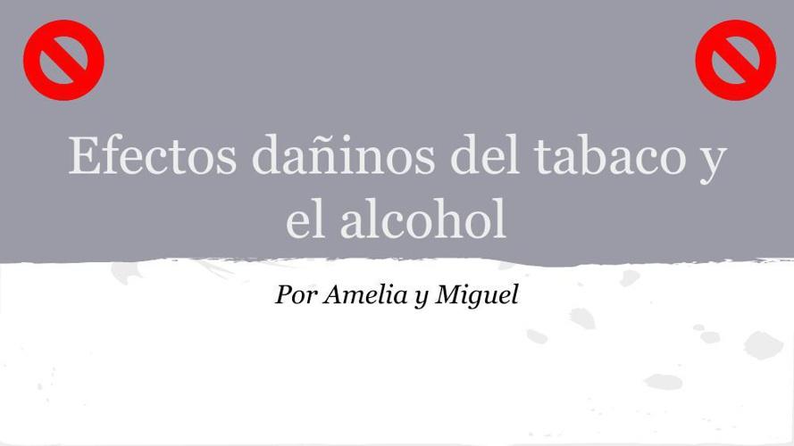 Efectos dañinos del tabaco y el alcohol