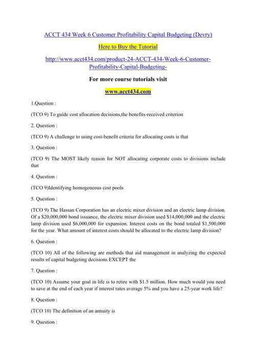 ACCT 434 Week 6 Customer Profitability Capital Budgeting (Devry)