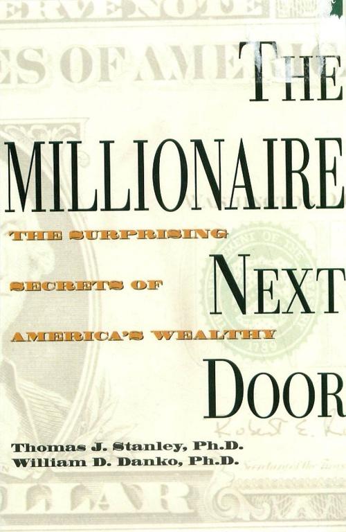 The Millionaire Next Door ( Thomas J. Stanley & William D. Danko