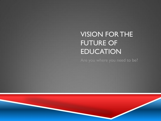 Vision for the Future of Education