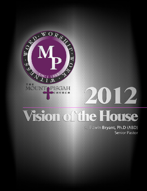 Mount Pisgah Dayton | 2012 Vision for the House (condensed)