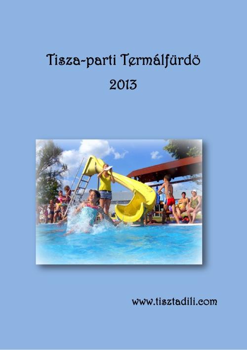 Tisza-parti Termálfürdő Nyár