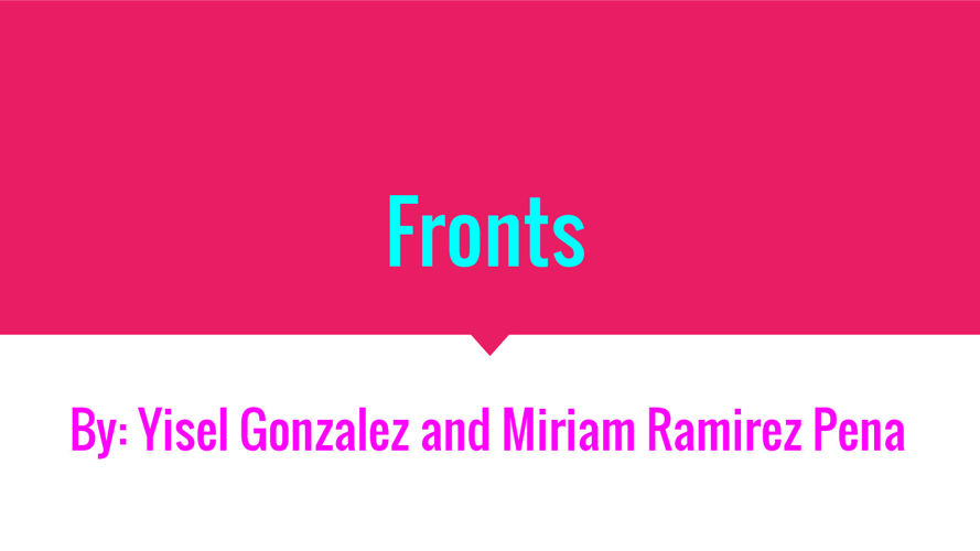 Fronts  by: Miriam and Yisel