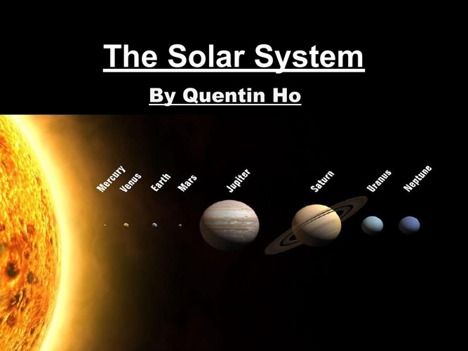 The Solar System by Quentin Ho