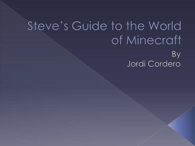 Steve's guide to the world of Minecraft