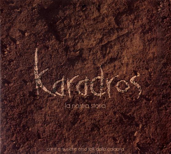"""CD KARADROS """"La nostra Storia"""""""