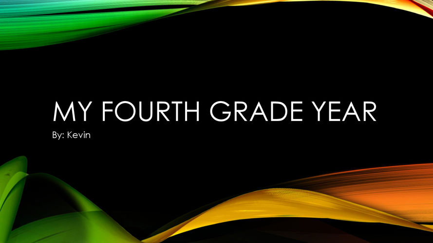 my fourth grade year by kevin