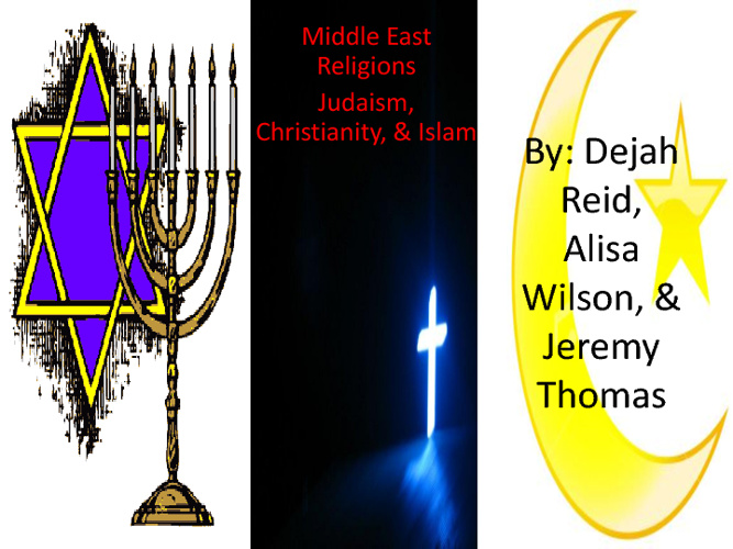 Middle East Religion Compare/ Contrast Alisa Wilson 3rd period