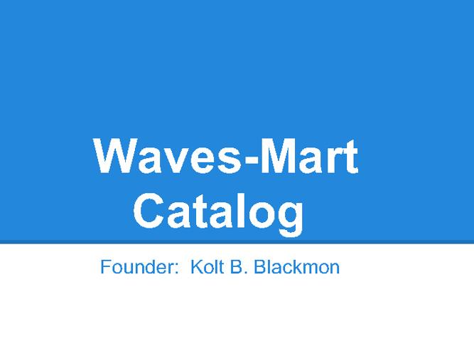 Waves Mart Catalog Kolt B. Blackmon