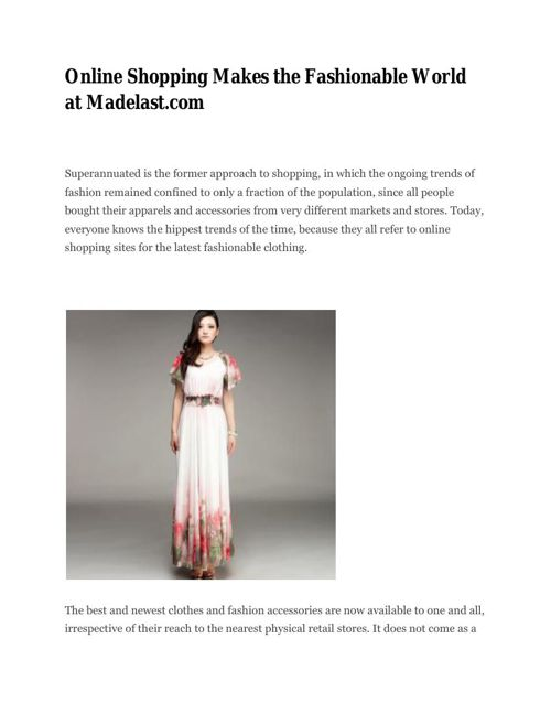 Online Shopping Makes the Fashionable World at Madelast.com
