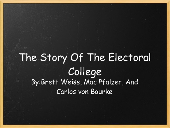 The Story Of The Electoral Colege