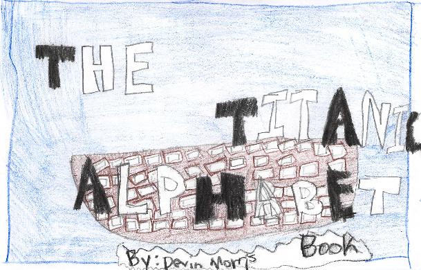 The Titanic Alphabet Book by Devin