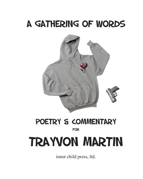 A Gathering Of Words, Poetry and Commentary for Trayvon Martin