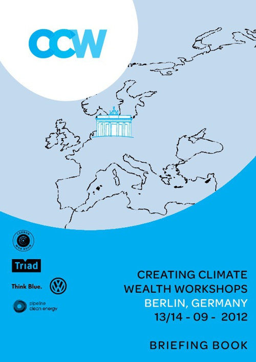 Creating Climate Wealth Germany - Berlin 2012 PRE-READ
