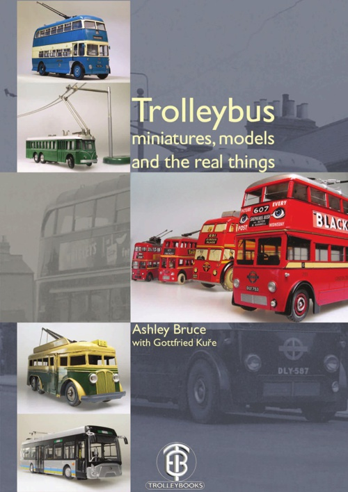 Trolleybus miniatures models and the real things