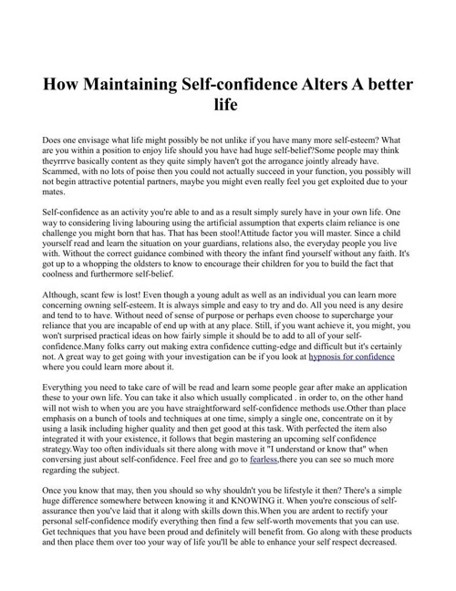 How Maintaining Self-confidence Alters A better life