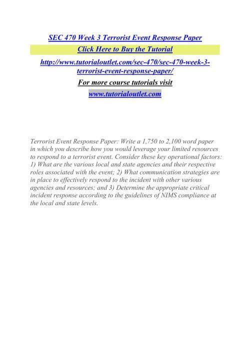 SEC 470 Week 3 Terrorist Event Response Paper