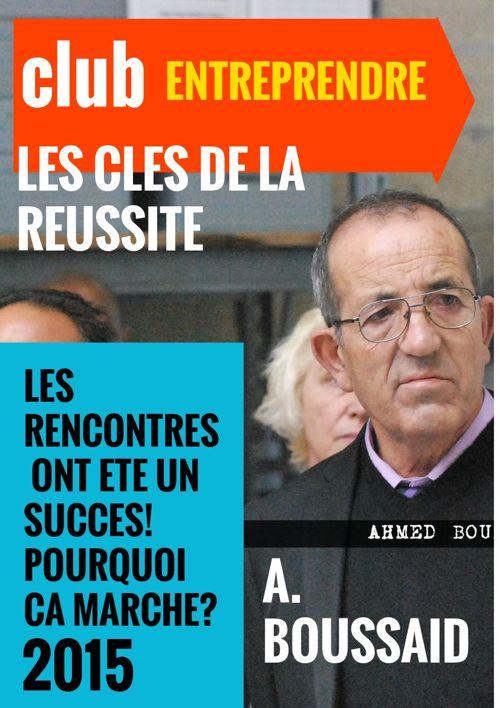 """CLUB ENTREPRENDRE: LES RENCONTRES """"pourquoi ca marche!"""