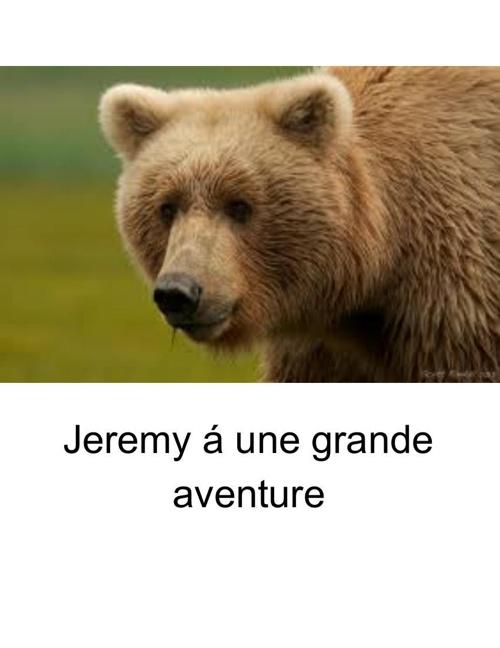 Jeremy á une grand aventure