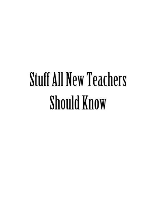 Stuff All New Teachers Should Know