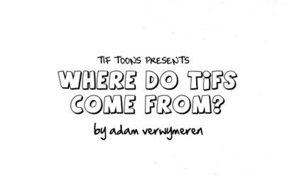 Where do TIFS come from?