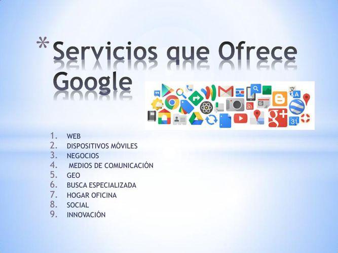 Servicios que Ofrece Google  betsabé