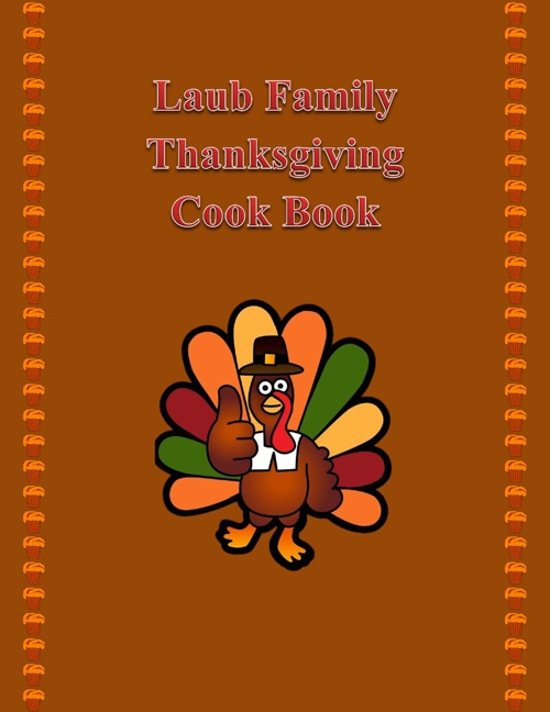 Laub Family Thanksgiving Cookbook
