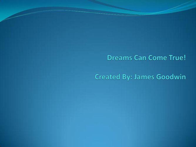Dreams Can Come True!